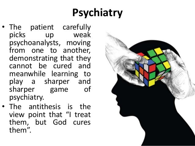 Psychiatry • The patient carefully picks up weak psychoanalysts, moving from one to another, demonstrating that they canno...