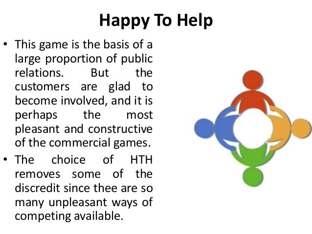 Happy To Help • This game is the basis of a large proportion of public relations. But the customers are glad to become inv...