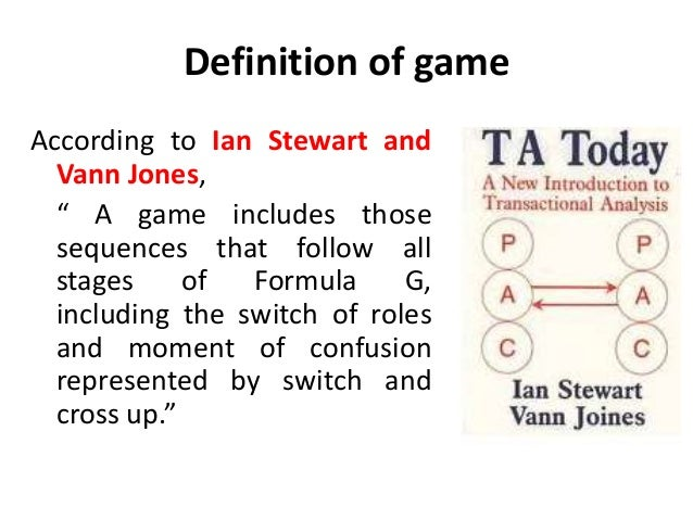 """Definition of game According to Ian Stewart and Vann Jones, """" A game includes those sequences that follow all stages of Fo..."""