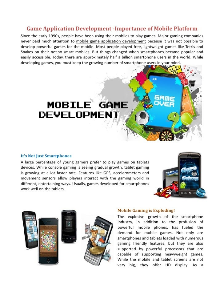 Game Application Development -Importance of Mobile PlatformSince the early 1990s, people have been using their mobiles to ...