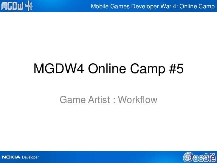 Mobile Games Developer War 4: Online CampMGDW4 Online Camp #5   Game Artist : Workflow