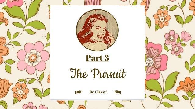 Part 3  The Pursuit  Be Classy!