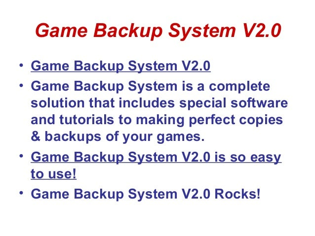 Game Backup System V2.0• Game Backup System V2.0• Game Backup System is a complete  solution that includes special softwar...