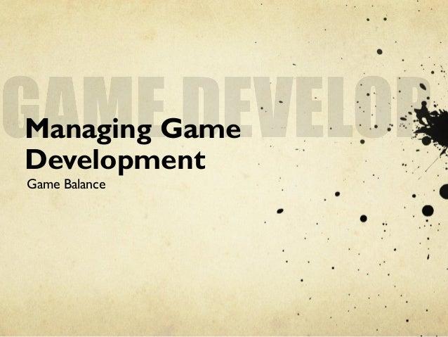 Managing GameDevelopmentGame Balance
