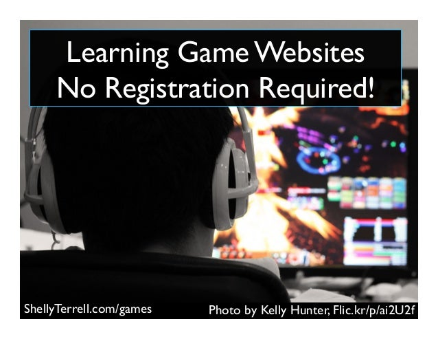 Photo by Kelly Hunter, Flic.kr/p/ai2U2fShellyTerrell.com/games Learning Game Websites No Registration Required!