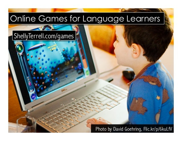 ShellyTerrell.com/games Online Games for Language Learners Photo by David Goehring, Flic.kr/p/6kuLfV