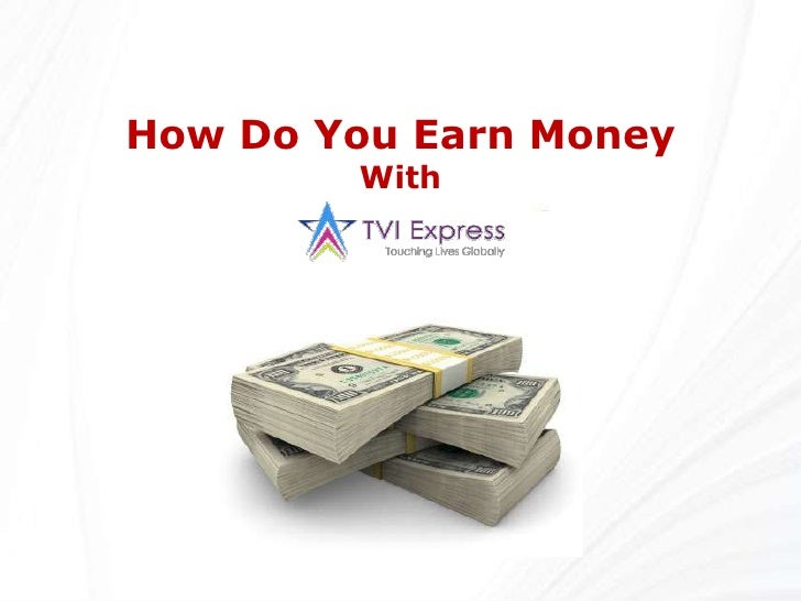 How Do You Earn Money<br />With<br />