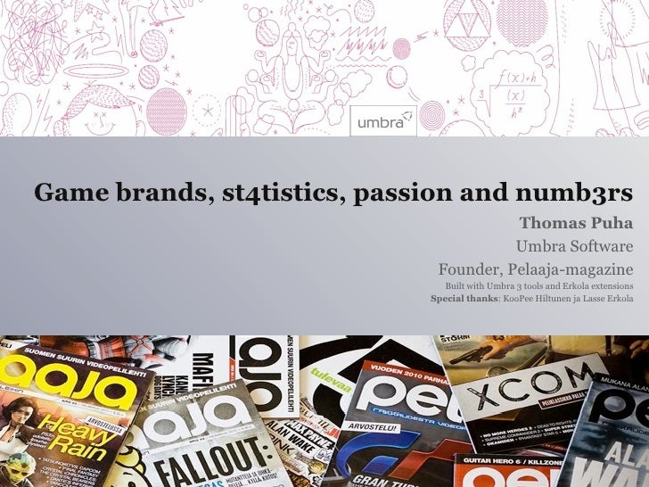 Game brands, st4tistics, passion and numb3rs                                        Thomas Puha                           ...