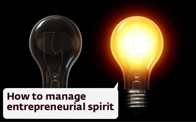 How to manage  entrepreneurial spirit