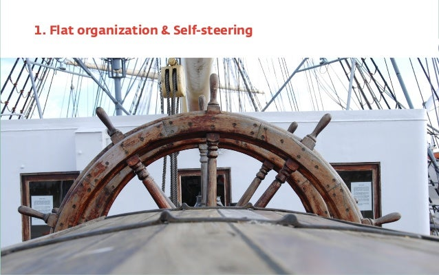 1. Flat organization & Self-steering