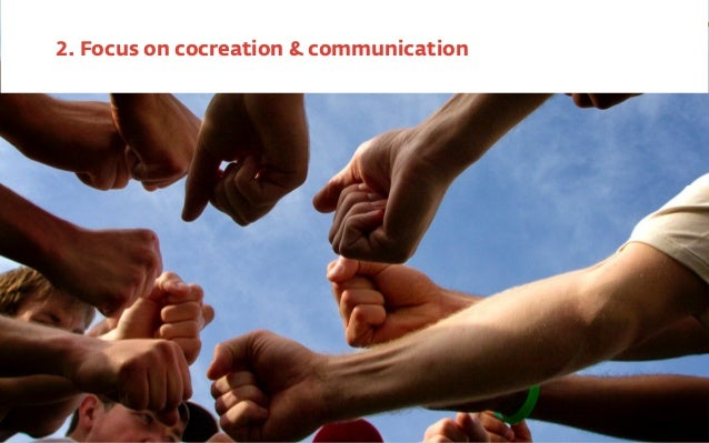 2. Focus on cocreation & communication  ‣ multi-disciplinary teams  ‣ on our way to cross-disciplinary teams (anti-discipl...