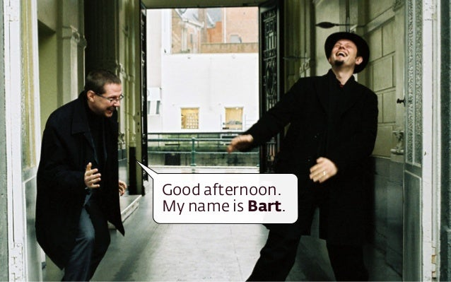 Good afternoon.  My name is Bart.