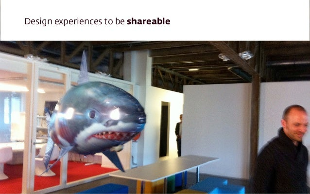 Design experiences to be shareable