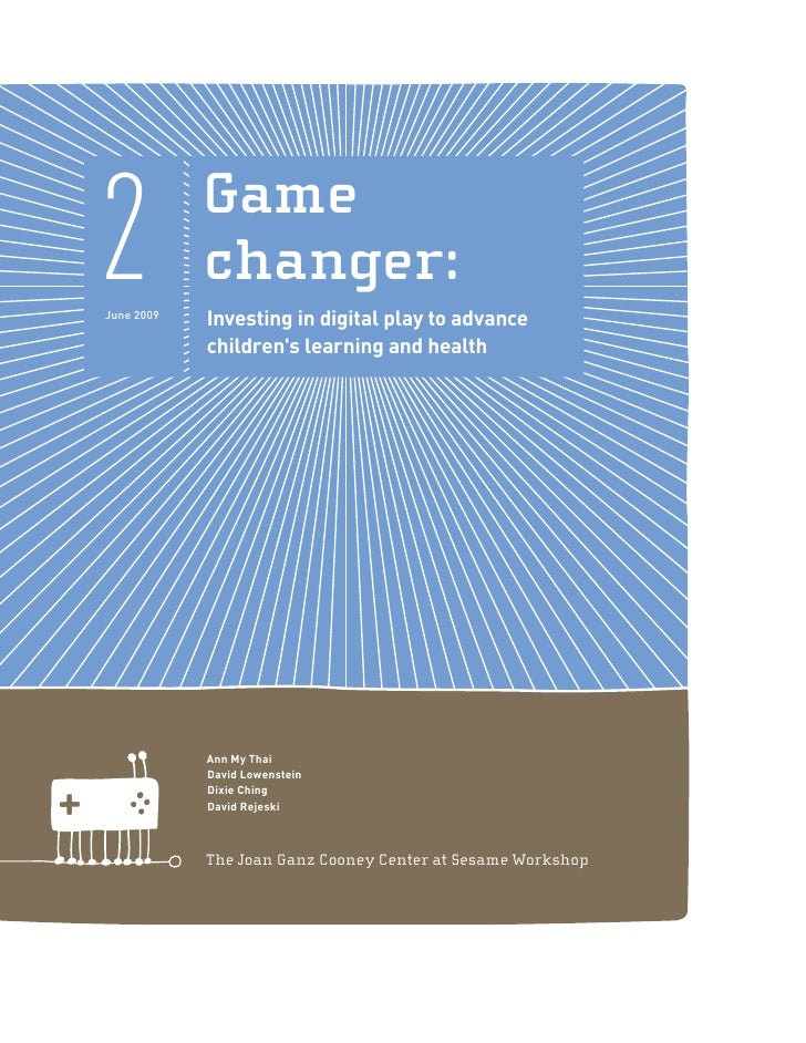 2 June 2009             Game             changer:             Investing in digital play to advance             children's ...