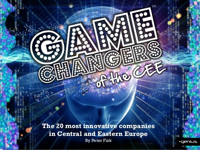 The 20 most innovative companies in Central and Eastern Europe By Peter Fisk +genius