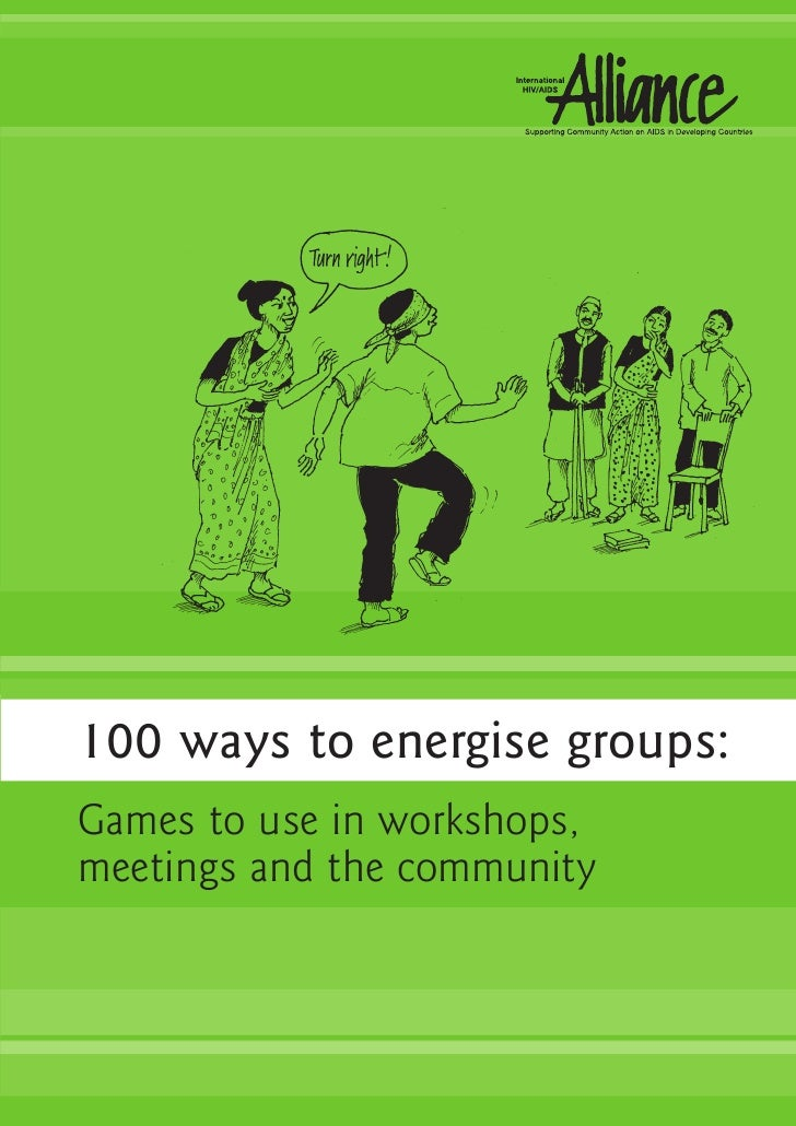 100 ways to energise groups: Games to use in workshops, meetings and the community