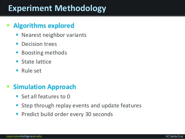 expressiveintelligencestudio UC Santa Cruz Experiment Methodology  Algorithms explored  Nearest neighbor variants  Deci...