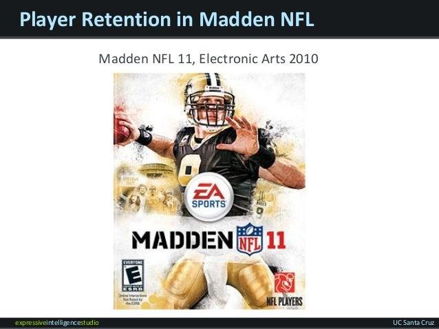 expressiveintelligencestudio UC Santa Cruz Player Retention in Madden NFL Madden NFL 11, Electronic Arts 2010