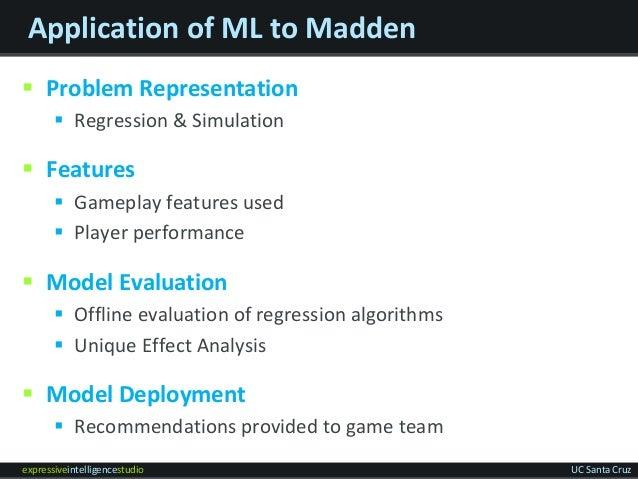 expressiveintelligencestudio UC Santa Cruz Application of ML to Madden  Problem Representation  Regression & Simulation ...