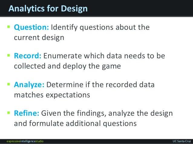expressiveintelligencestudio UC Santa Cruz Analytics for Design  Question: Identify questions about the current design  ...