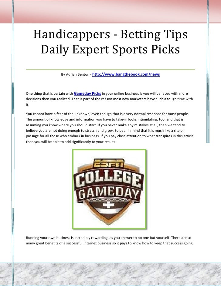 Handicappers - Betting Tips   Daily Expert Sports Picks___________________________________                      By Adrian ...