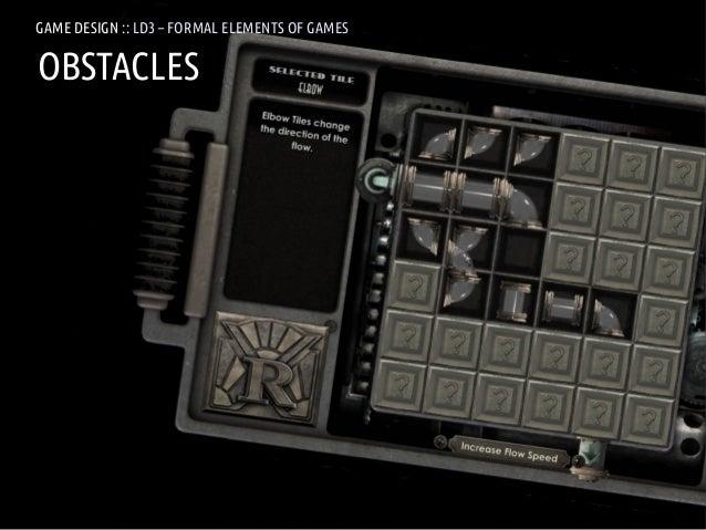 GAME DESIGN :: LD3 – FORMAL ELEMENTS OF GAMESOBSTACLESANDREA @RESMINI :: HIT, HÖGSKOLAN I BORÅS