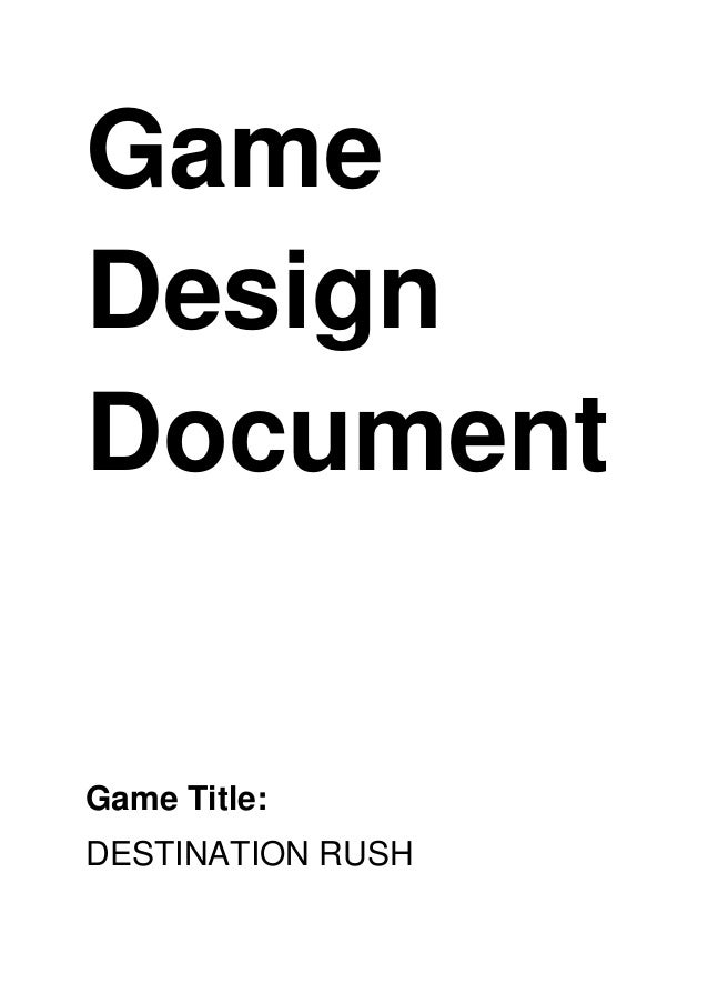 GameDesignDocumentGame Title:DESTINATION RUSH