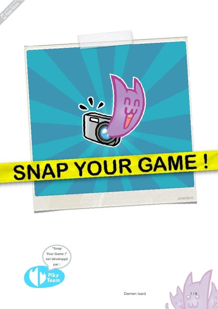 """""""SnapYour Game !""""est développé    par :                Damien Isard   1/8"""