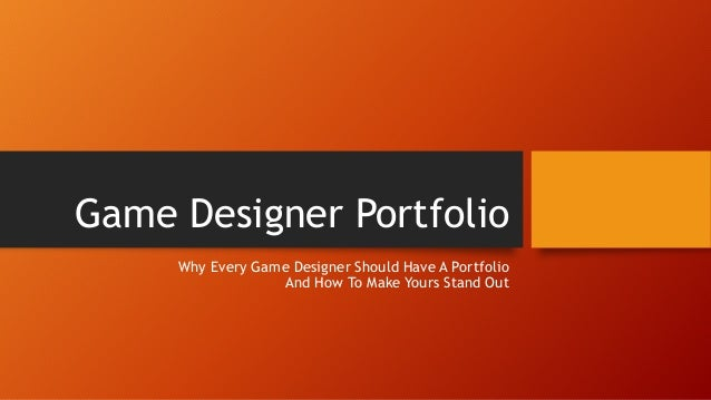 Game Designer Portfolio Why Every Game Designer Should Have One And - Game design portfolio