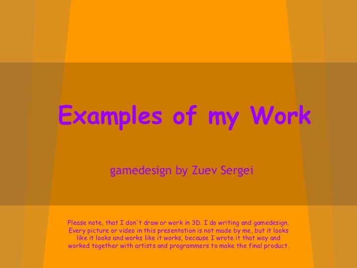 Examples of my Work gamedesign by Zuev Sergei Please note, that I don't draw or work in 3D. I do writing and gamedesign. E...