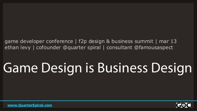game developer conference | f2p design & business summit | mar 13ethan levy | cofounder @quarter spiral | consultant @famo...
