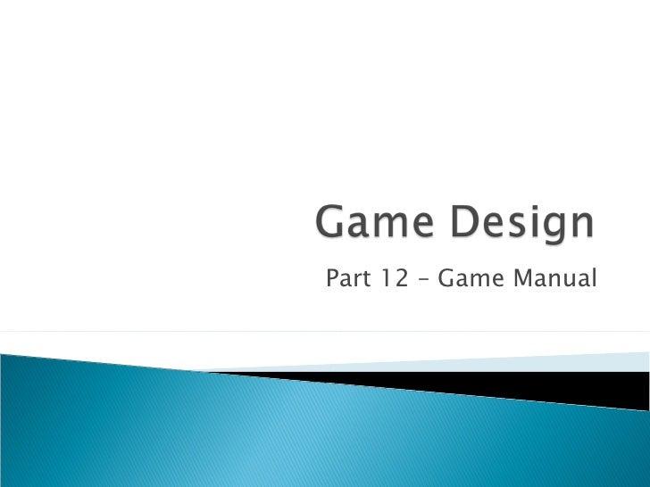 Part 12 – Game Manual