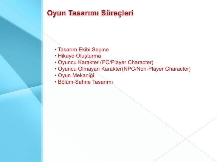 Takım Yönetimi</li></li></ul><li>Bir Oyun Projesinin Süreçleri<br /><ul><li> Konsept Oluşturma
