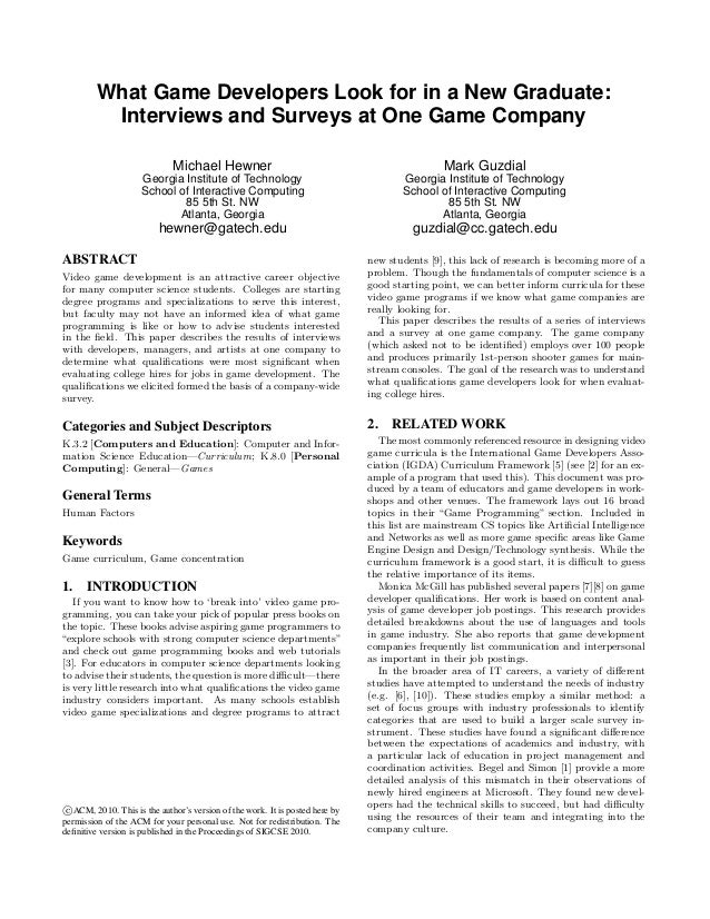 What Game Developers Look for in a New Graduate: Interviews and Surveys at One Game Company Michael Hewner Georgia Institu...