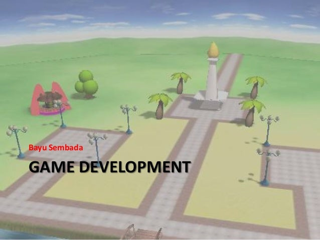 GAME DEVELOPMENT Bayu Sembada