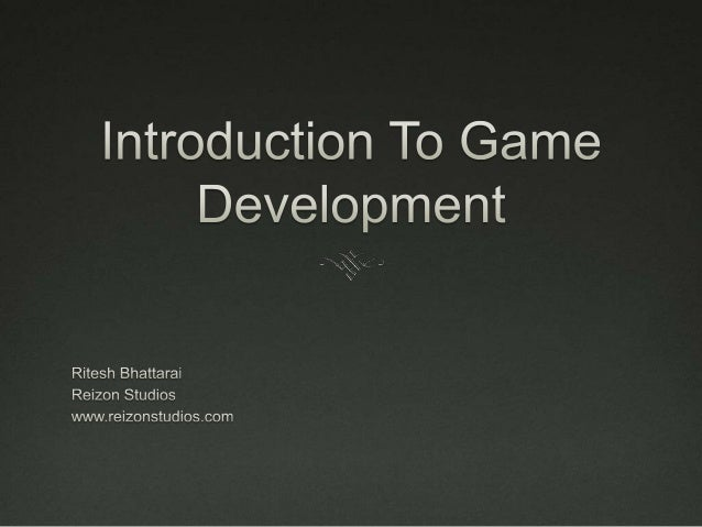 Outline  Define: Game  What is a game?  Game Genres  Game Market Overview  Game Development Process  Idea & Document...