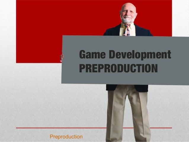 PreproductionGame DevelopmentPREPRODUCTION