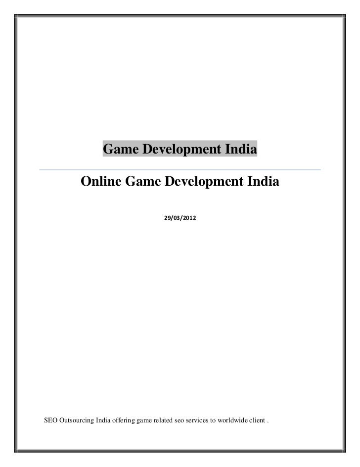 Game Development India            Online Game Development India                                         29/03/2012SEO Outs...