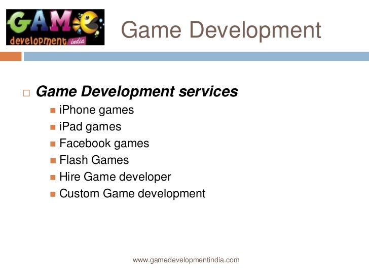Game Development   Game Development services      iPhone games      iPad games      Facebook games      Flash Games  ...