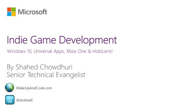 Windows 10, Universal Apps, Xbox One & HoloLens! @shahedC WakeUpAndCode.com