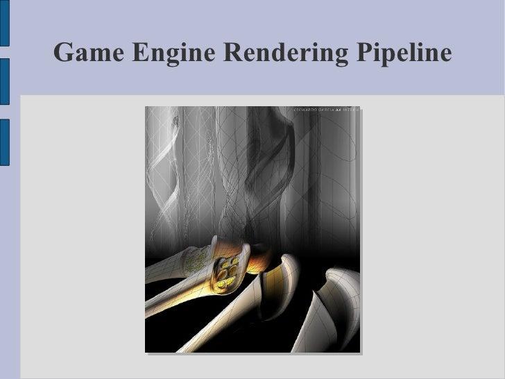 Game Engine Rendering Pipeline