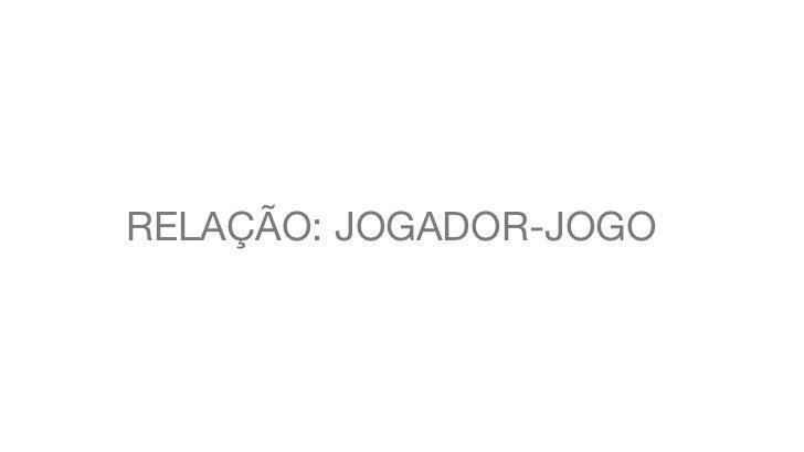 RELAÇÃO: JOGADOR-JOGO