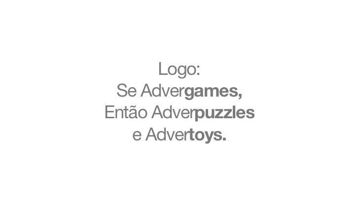 Logo: Se Advergames,Então Adverpuzzles   e Advertoys.