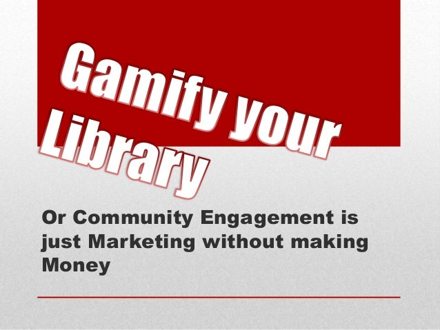 Or Community Engagement is just Marketing without making Money