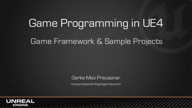 East Coast DevCon 2014: Game Programming in UE4 - Game