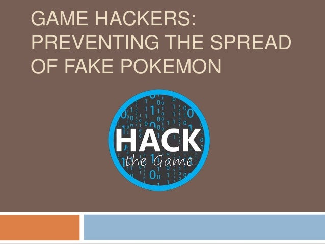 Game Hackers Preventing The Spread Of Fake Pokemon