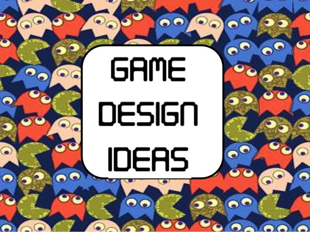 game design ideas - Game Design Ideas