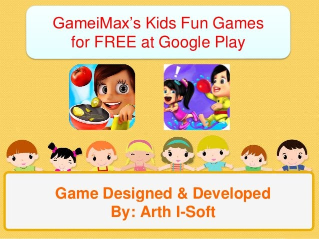 Game Designed & Developed By: Arth I-Soft GameiMax's Kids Fun Games for FREE at Google Play