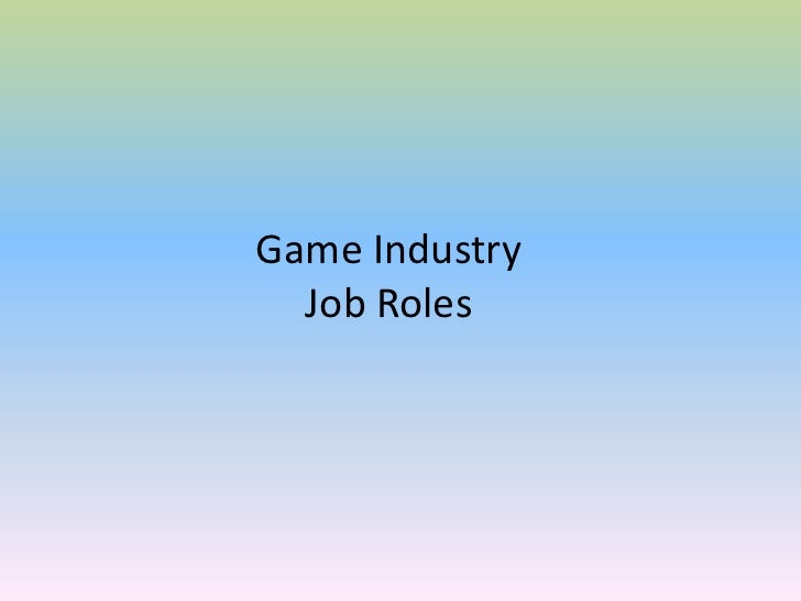 Game IndustryJob Roles<br />