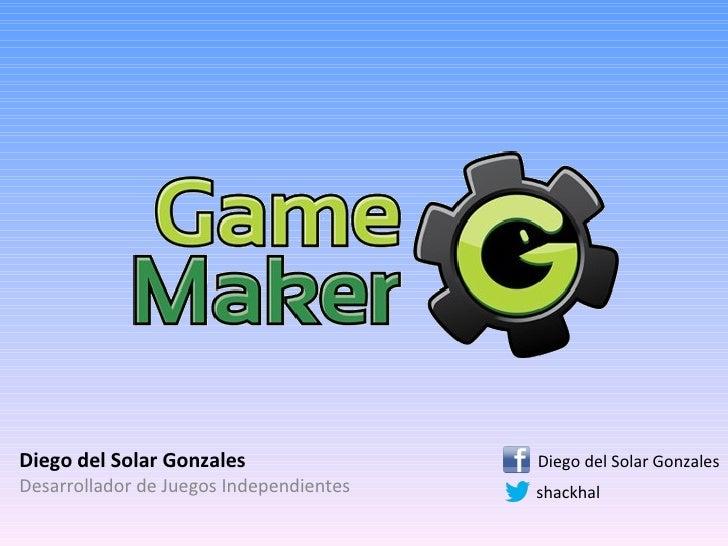 Diego del Solar Gonzales                 Diego del Solar GonzalesDesarrollador de Juegos Independientes   shackhal